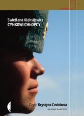 Cynkowi chłopcy - Swietłana Aleksijewicz | mała okładka