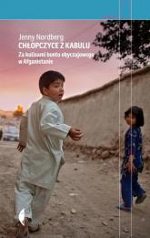 Chłopczyce z Kabulu. Za kulisami buntu obyczajowego w Afganistanie - Jenny Nordberg | mała okładka