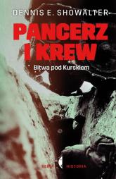 Pancerz i krew. Bitwa pod Kurskiem - Showalter Dennis E. | mała okładka
