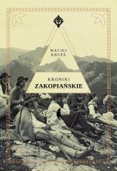 Kroniki zakopiańskie - Maciej Krupa | mała okładka