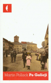 Po Galicji. O chasydach, Hucułach, Polakach i Rusinach - Martin Pollack | mała okładka