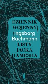 Dziennik wojenny. Listy Jacka Hamesha - Ingeborg Bachmann | mała okładka