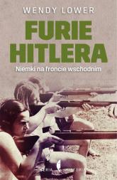 Furie Hitlera. Niemki na froncie wschodnim - Wendy Lower | mała okładka