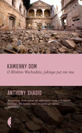 Kamienny dom. O Bliskim Wschodzie, jakiego już nie ma - Anthony Shadid | mała okładka