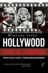 Mroczne serce Hollywood - Douglas Thompson | mała okładka