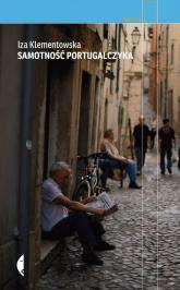Samotność Portugalczyka - Iza Klementowska | mała okładka
