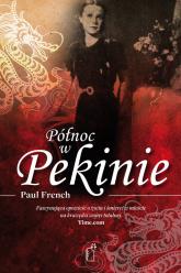 Północ w Pekinie - Paul French | mała okładka