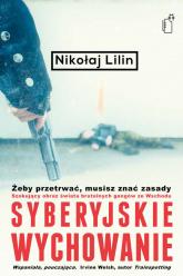 Syberyjskie wychowanie - Nikołaj Lilin | mała okładka