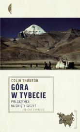 Góra w Tybecie. Pielgrzymka na święty szczyt - Colin Thubron | mała okładka