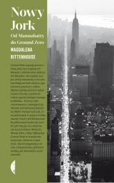 Nowy Jork. Od Mannahatty do Ground Zero - Magdalena Rittenhouse | mała okładka