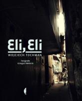 Eli, Eli - Wojciech Tochman | mała okładka