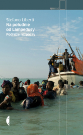 Na południe od Lampedusy. Podróże rozpaczy - Stefano Liberti | mała okładka