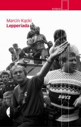 Lepperiada - Marcin Kącki | mała okładka