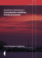 Czarnobylska modlitwa (audiobook) - Swietłana Aleksijewicz | mała okładka