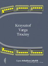 Trociny [audiobook] - Krzysztof Varga | mała okładka