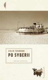Po Syberii - Colin Thubron | mała okładka