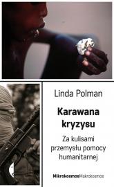 Karawana kryzysu. Za kulisami przemysłu pomocy humanitarnej - Linda Polman | mała okładka