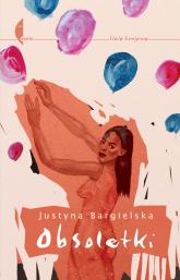 Obsoletki - Justyna Bargielska | mała okładka