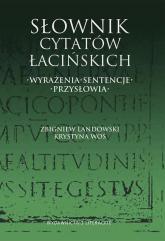 Słownik cytatów łacińskich. Wyrażenia, sentencje, przysłowia - Landowski Zbigniew, Woś Krystyna | mała okładka