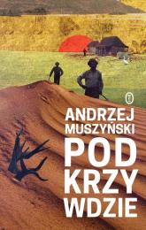 Podkrzywdzie - Andrzej Muszyński | mała okładka
