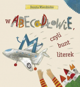 W Abecadłowie, czyli bunt literek - Dorota Wierzbicka | mała okładka
