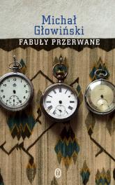 Fabuły przerwane - Michał Głowiński | mała okładka