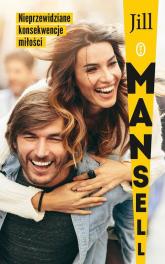Nieprzewidziane konsekwencje miłości - Jill Mansell | mała okładka