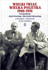 Wielki świat, wielka polityka 1940-1951. Korespondencja Józefa Potockiego i Alika Koziełł-Poklewskiego - Potocki Józef, Koziełł-Poklewski Alik | mała okładka