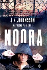 Noora. Miasteczko Palokaski 2 - J.K. Johansson | mała okładka