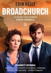 Broadchurch. Na podstawie serialu autorstwa Chrisa Chibnalla - Erin Kelly | mała okładka