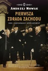 Pierwsza zdrada Zachodu. 1920 - zapomniany appeasement - Andrzej Nowak | mała okładka