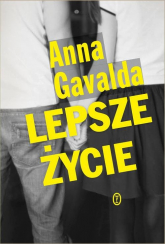 Lepsze życie - Anna Gavalda | mała okładka