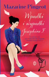 Wpadki i wypadki Josephine F. - Mazarine Pingeot | mała okładka
