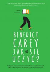 Jak się uczyć? - Benedict Carey | mała okładka