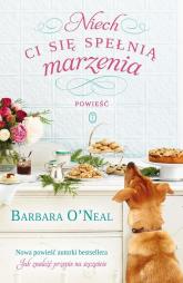 Niech Ci się spełnią marzenia - Barbara O'Neal | mała okładka