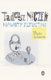 Nawozy sztuczne. Dla artystów i sprzątaczek - Tadeusz Nyczek | mała okładka