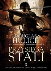 Przysięga stali - Douglas Hulick | mała okładka