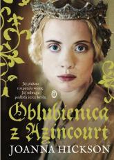 Oblubienica z Azincourt - Joanna Hickson | mała okładka