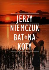 Bat na koty - Jerzy Niemczuk   mała okładka