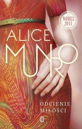 Odcienie miłości - Alice Munro   mała okładka