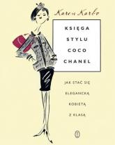 Księga stylu Coco Chanel. Jak stać się elegancką kobietą z klasą - Karen Karbo | mała okładka