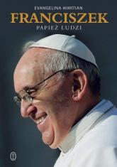 Franciszek Papież ludzi - Evangelina Himitian | mała okładka
