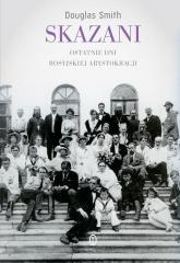Skazani Ostatnie dni rosyjskiej arystokracji - Douglas Smith | mała okładka