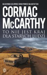 To nie jest kraj dla starych ludzi - Cormac McCarthy | mała okładka