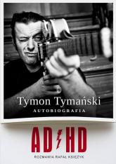 ADHD - Tymański Tymon, Księżyk Rafał | mała okładka