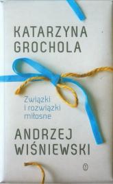 Związki i rozwiązki miłosne - Grochola Katarzyna, Wiśniewski Andrzej | mała okładka