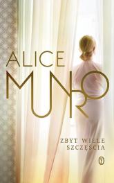 Zbyt wiele szczęścia - Alice Munro   mała okładka