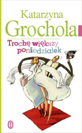 Trochę większy poniedziałek - Katarzyna Grochola | mała okładka