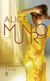 Drogie życie - Alice Munro   mała okładka