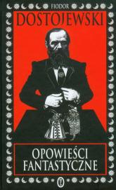 Opowieści fantastyczne - Fiodor Dostojewski | mała okładka